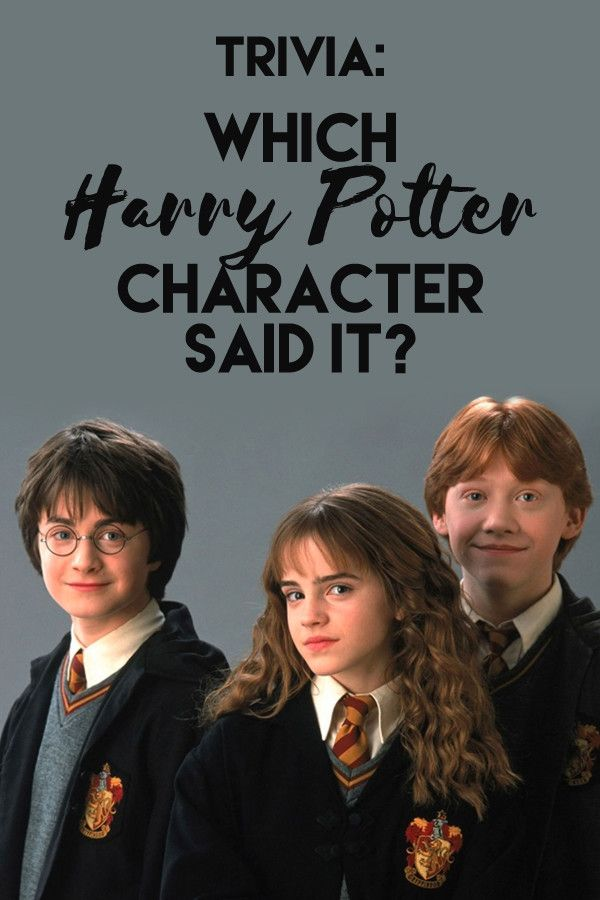 Trivia: Which 'Harry Potter' Character Said It?