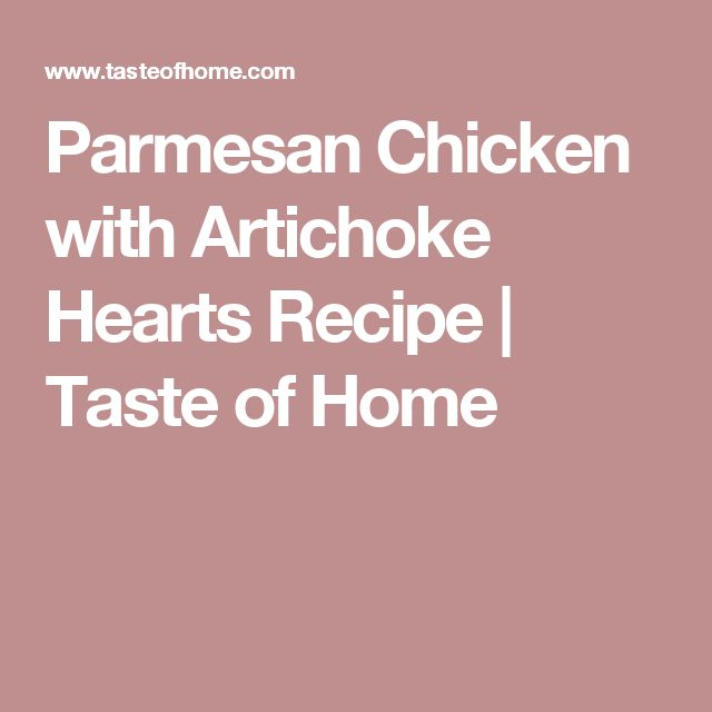 Parmesan Chicken with Artichoke Hearts Recipe | Taste of Home
