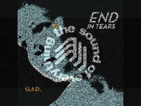 GAD. - Belong - End in Tears [The Sound Of Everything] 13.01.2014