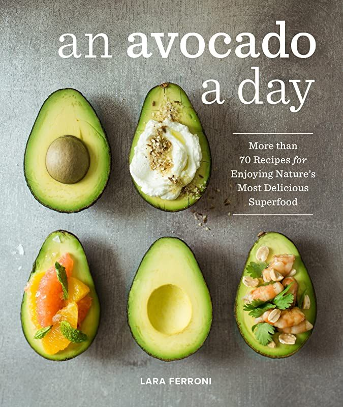 Free Ebook An Avocado A Day More Than 70 Recipes For Enjoying Nature S Most Delicious Superfood Avocado Recipes Avocado Benefits Avocado Health Benefits