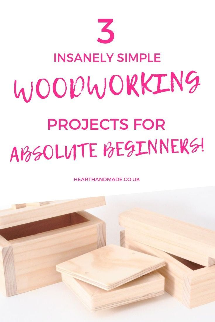 3 Insanely Simple Woodworking Projects For Total Beginners
