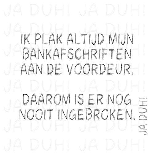 Bankafschriften aan de voordeur? Ja Duh! #humor #lol #arm #geld #grap #inbraak #tekst #spreuk
