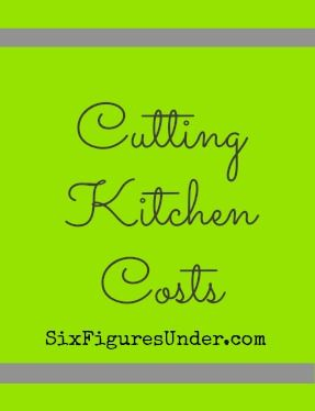 Cutting Kitchen Costs   Six Figures Under Blog
