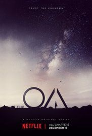 "The OA Poster - ""WTH did I just watch? Took a while to get into this, about 3-4 episodes. Then it kind of just took off to an explosive unresolved ending leaving me with LOTS of questions! Ready for season 2!"""