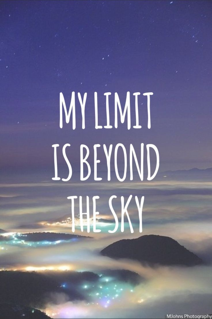 12 best the sky is the limit quotes images on pinterest limit quotes inspire quotes and. Black Bedroom Furniture Sets. Home Design Ideas