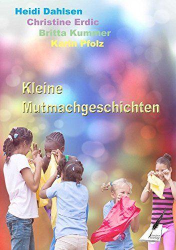 Kleine Mutmachgeschichten von Karin Pfolz https://www.amazon.de/dp/3903056448/ref=cm_sw_r_pi_dp_XYitxbMVBGTR0