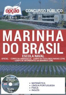 Adquira já sua Apostila preparatória do Concurso da Escola Naval da Marinha do Brasil 2017, para os cargos de Oficial: Corpo da Armada (CA), Corpo de Fuzileiros Navais (CFN) e Corpo de Intendentes de marinha (CIM). Ao todo são 30 vagas para candidatos de nível médio. As inscrições serão realizadas no site da Marinha do Brasil, até 31 de março. A taxa de inscrição é de R$ 75,00. A data da prova será divulgada futuramente.