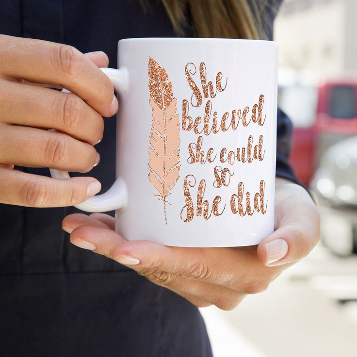 She believed she could so she did. An inspirational message coffee mug created with glitter text and whimsical feather. Inspirational gift for her.