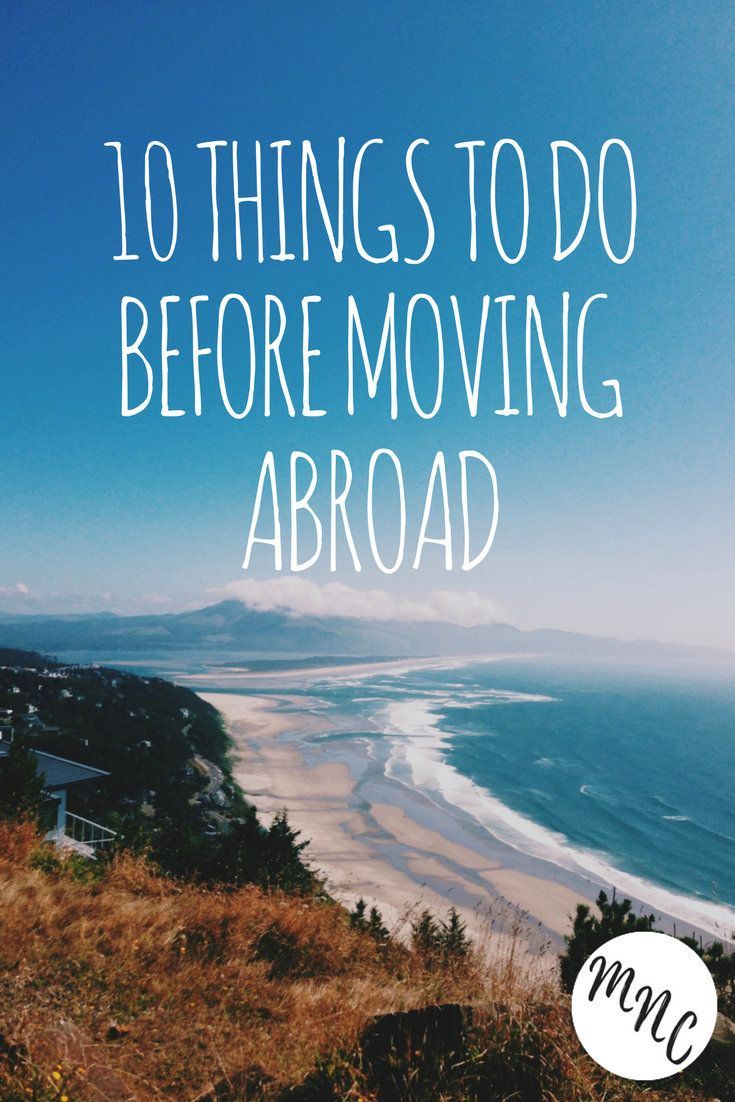 10 Things To Do Before Moving Abroad