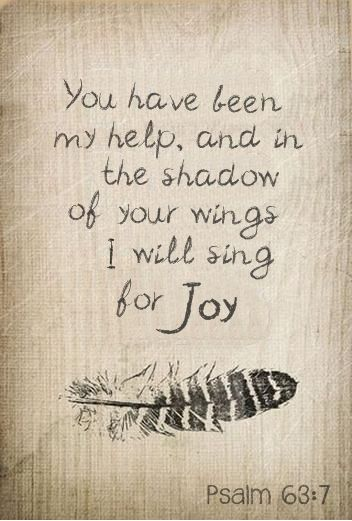 Psalm 63:7 #scripture #sing #joy
