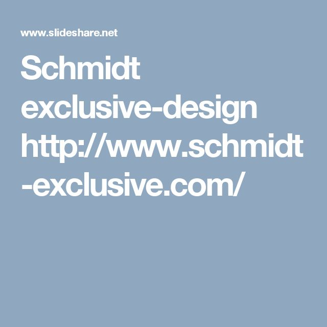 Schmidt exclusive-design http://www.schmidt-exclusive.com/