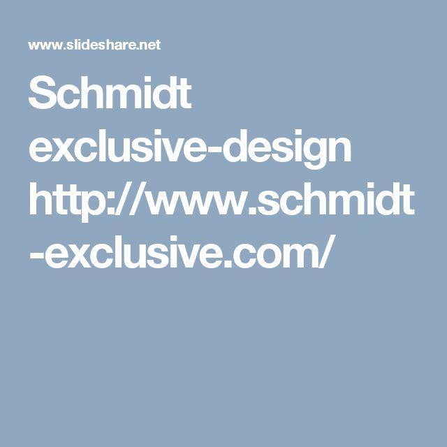 Schmidt exclusive-design http://www.schmidt-exclusive.com/