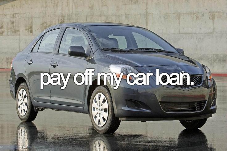 pay off my car / bucket list... or everyday life