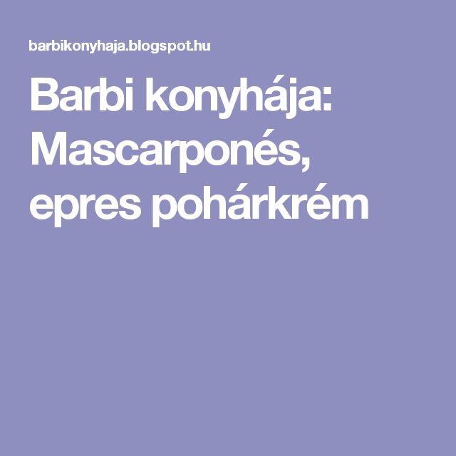 Barbi konyhája: Mascarponés, epres pohárkrém
