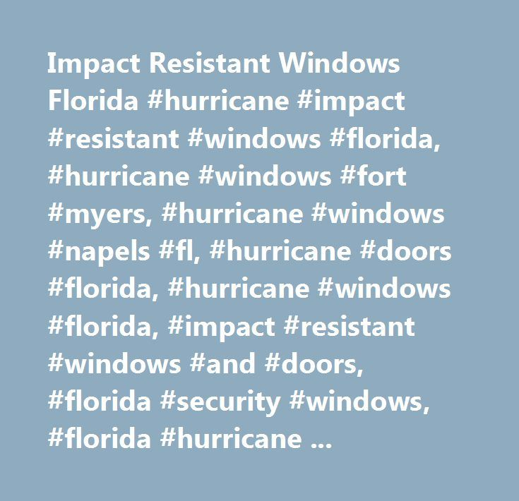 25 Best Ideas About Hurricane Windows On Pinterest