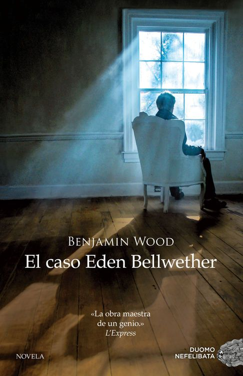 El caso de Eden Bellwether - https://bajar-libros.net/book/el-caso-de-eden-bellwether/ #frases #pensamientos #quotes