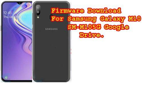 Samsung Galaxy M10 SM-M105G firmware Rom Flash File from your direct