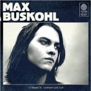 Check out Max Buskohl on ReverbNation
