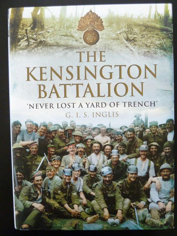 WWI Kensington Battalion Never Lost Yard of Trench G Inglis CO Barker World War