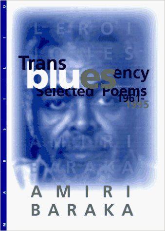 Amazon.com: Transbluesency: The Selected Poetry of Amiri Baraka/LeRoi Jones (1961-1995) (9781568860145): Amiri Baraka, Imamu Amiri Baraka, Paul Vangelisti: Books