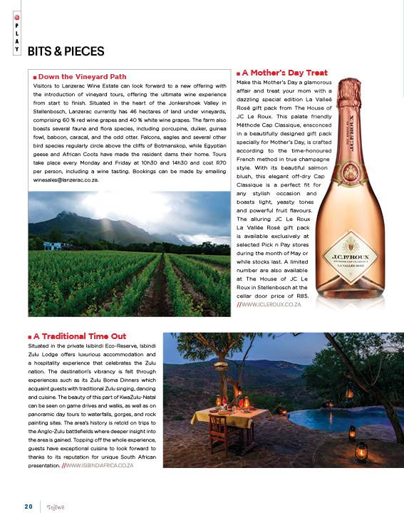 Down The Vineyard Path - Lanzerac Wine Estatete.  A Mothers Day treat - La Vallee Rose gift pack from The House of JC Le Roux.  A Traditional Time Out - Isibindi Eco-Reserve, luxurious accommodation and a hospitality experience that celebrates the Zulu nation