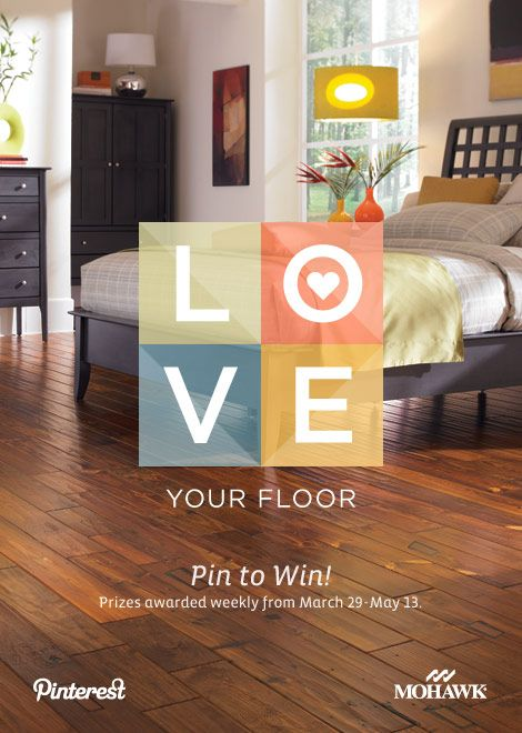#LoveYourFloor. You can Pin & Win, too! Mohawk is doing fun weekly giveaways.