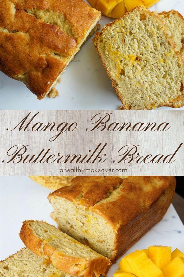 Mango Banana Buttermilk Bread This Will Be You Go To Perfect Quick Bread Recipe Bananabread Mango Buttermilk Banana Bread Banana Buttermilk Buttermilk Bread