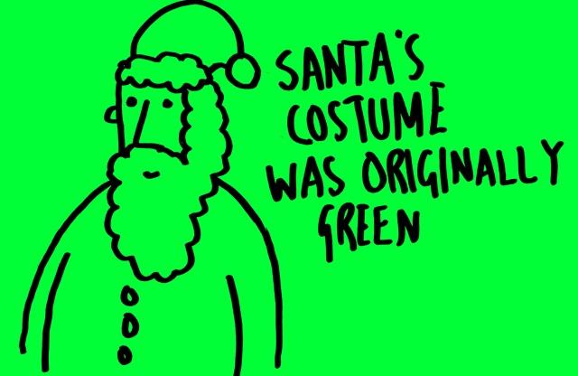 Santa´s costume was originally green