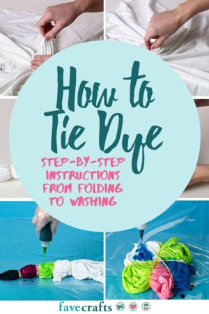 How to Tie Dye: Step-by-Step Instructions from Folding to Washing | FaveCrafts.com
