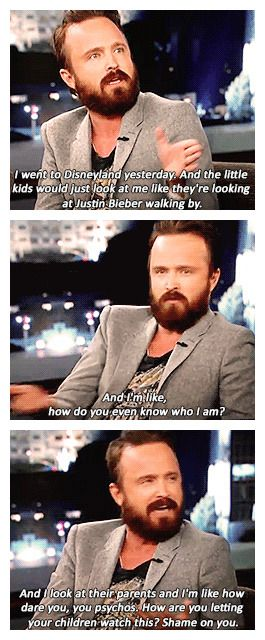 Breaking Bad is my favorite show of all time, but those kids have no business watching it. Preach, Aaron!
