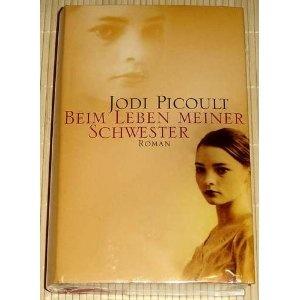 Beim Leben meiner Schwester: Roman: Amazon.de: Jodi Picoult: Bücher