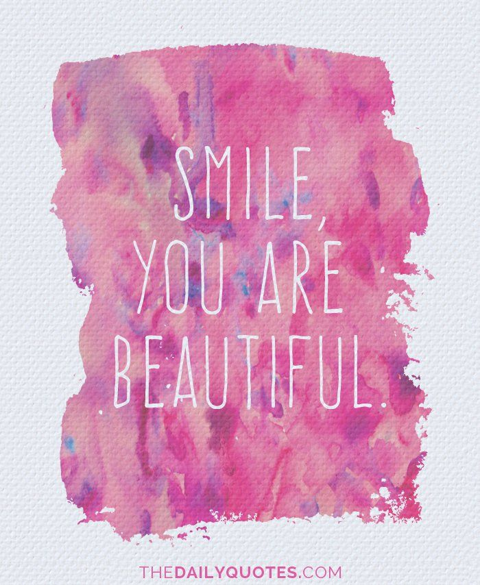 Quotes You Are Beautiful: Smile, You Are Beautiful. Thedailyquotes.com