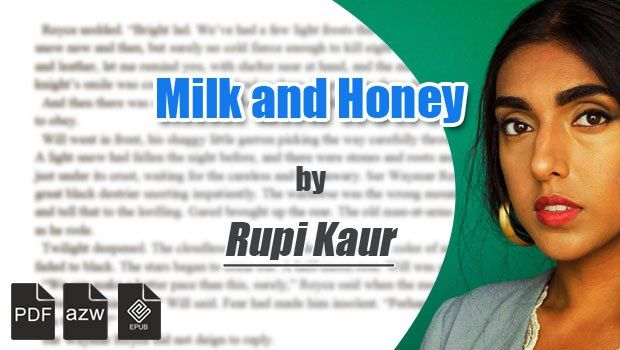 Milk and Honey Book Rupi Kaur can be downloaded for free in here : http://www.boywithbooks.com/self-help/milk-and-honey-book-rupi-kaur/
