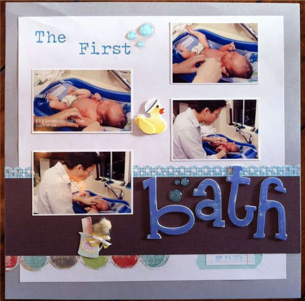 """Baby Scrapbook- First Bath- Like the lettering emphasizing """"bath"""""""
