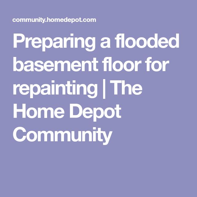 Preparing a flooded basement floor for repainting | The Home Depot Community