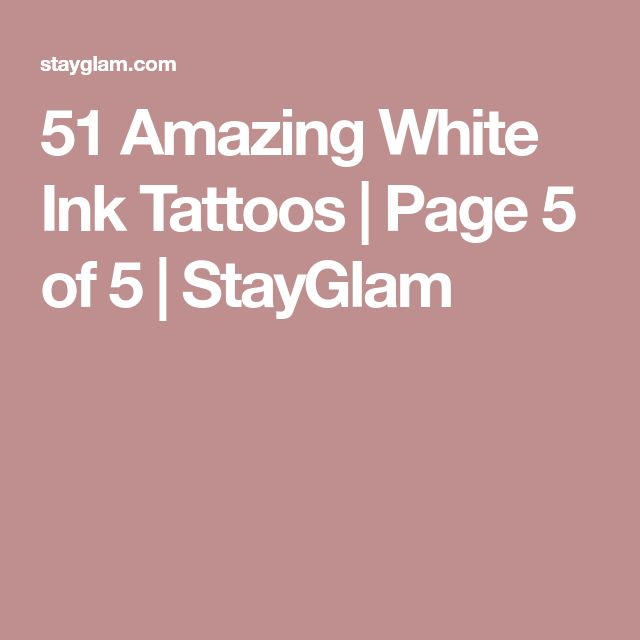 51 Amazing White Ink Tattoos | Page 5 of 5 | StayGlam