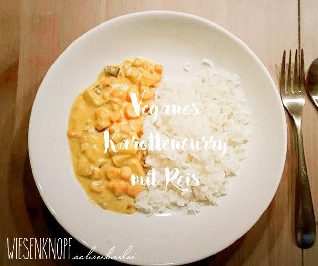 Meine vegane Woche, Tag 2 Mit Essplan und als Hauptgericht: Karottencurry mit Reis vegan