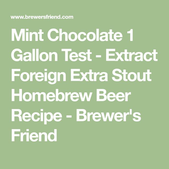 Mint Chocolate 1 Gallon Test - Extract Foreign Extra Stout Homebrew Beer Recipe - Brewer's Friend