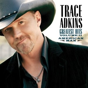 Trace Adkins - ladies do love country boys :)