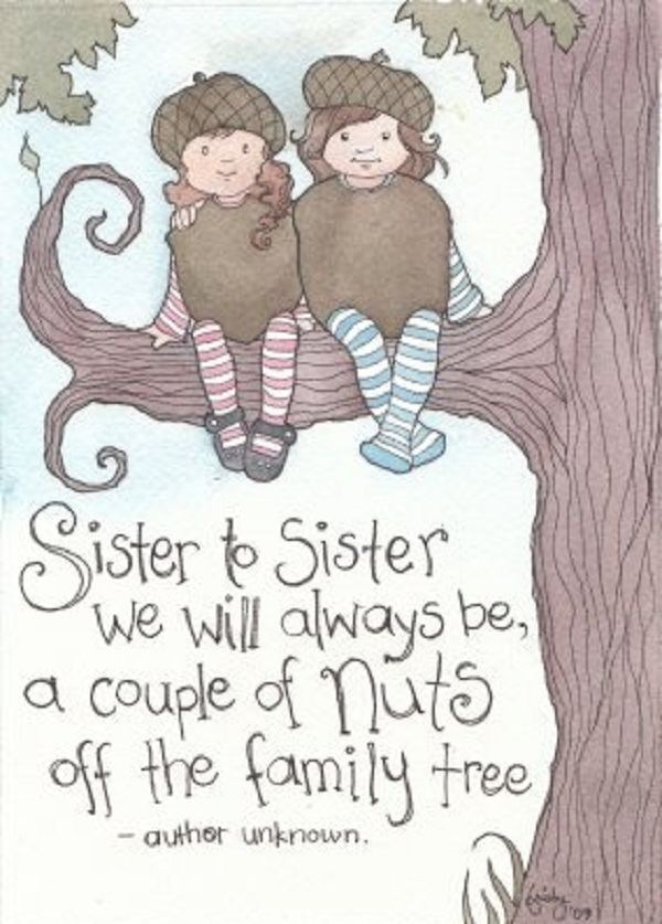 My Sister and my Sissy. We will always be nuts together. It's nice to have a nut on each one of the families. :)