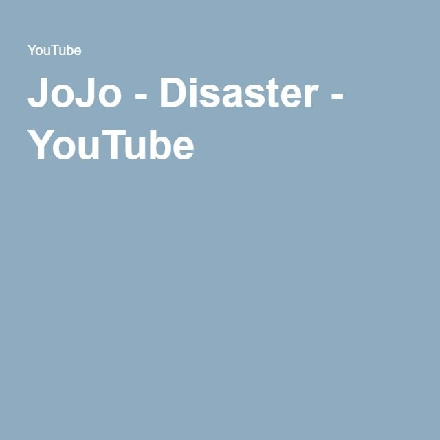 JoJo - Disaster - YouTube