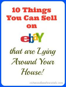 10 things to sell on eBay that are probably just lying around your house! - extracashandrewards.com