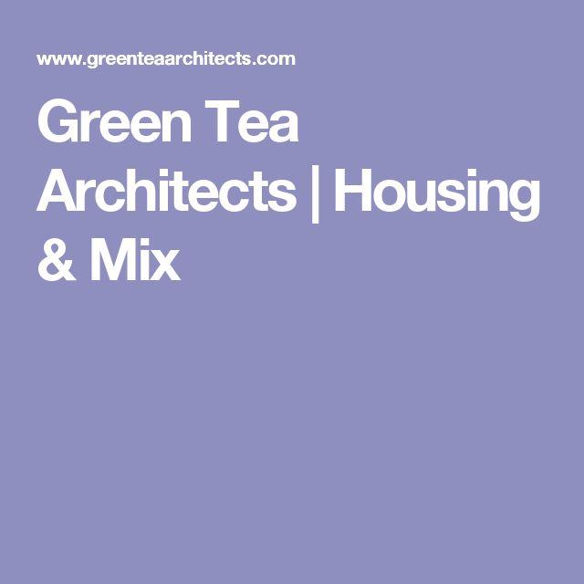 Green Tea Architects | Housing & Mix