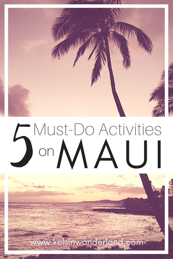 Ever thought about heading to Maui? Do NOT miss out on these 5 activities!