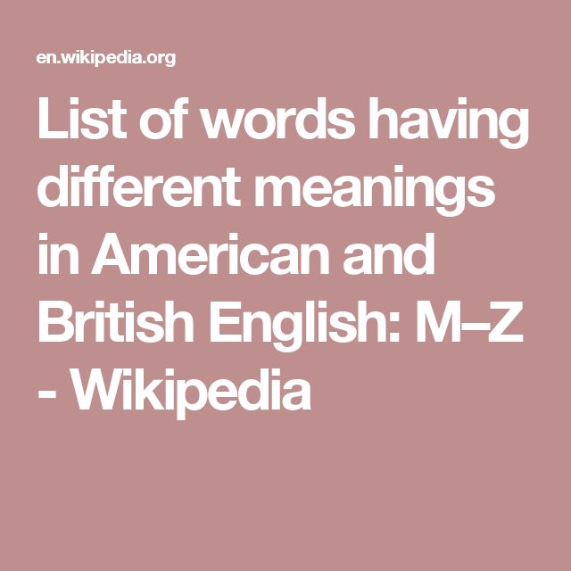 List of words having different meanings in American and British English: M–Z - Wikipedia