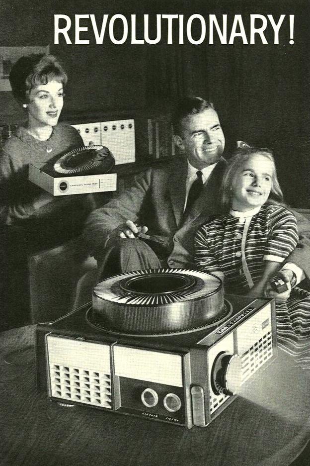 Kodak Carousel, 1962 - Fond memories of watching slides that my Dad had taken.