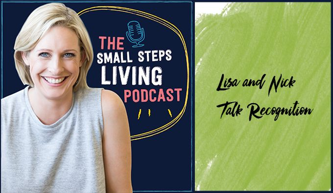 In this episode, Lisa is joined by her husband Nick for a conversation about the importance of recognition; of seeing and appreciating what they each contribute to keep a busy household running. They talk about the emotions and situations that cause us to reach out for recognition, and how we...