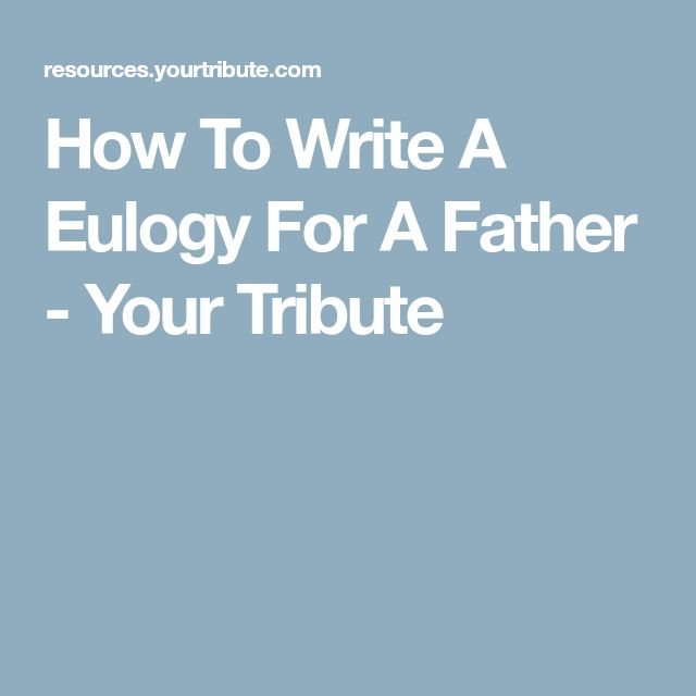 How To Write A Eulogy For A Father - Your Tribute