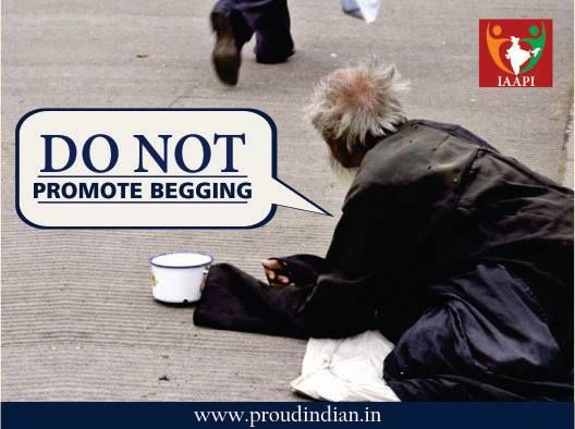 Would you try to earn if someone paid you for nothing? I'm sure the answer is no. Same goes to beggars. Do not promote begging. Let them work hard for a living.