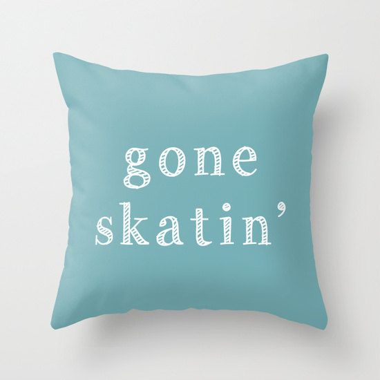 Gone Skatin quote Pillow Cover in White on your choice of color (colors shown are Marine Blue, Water Gray, Turquoise and Cantaloupe). A fresh